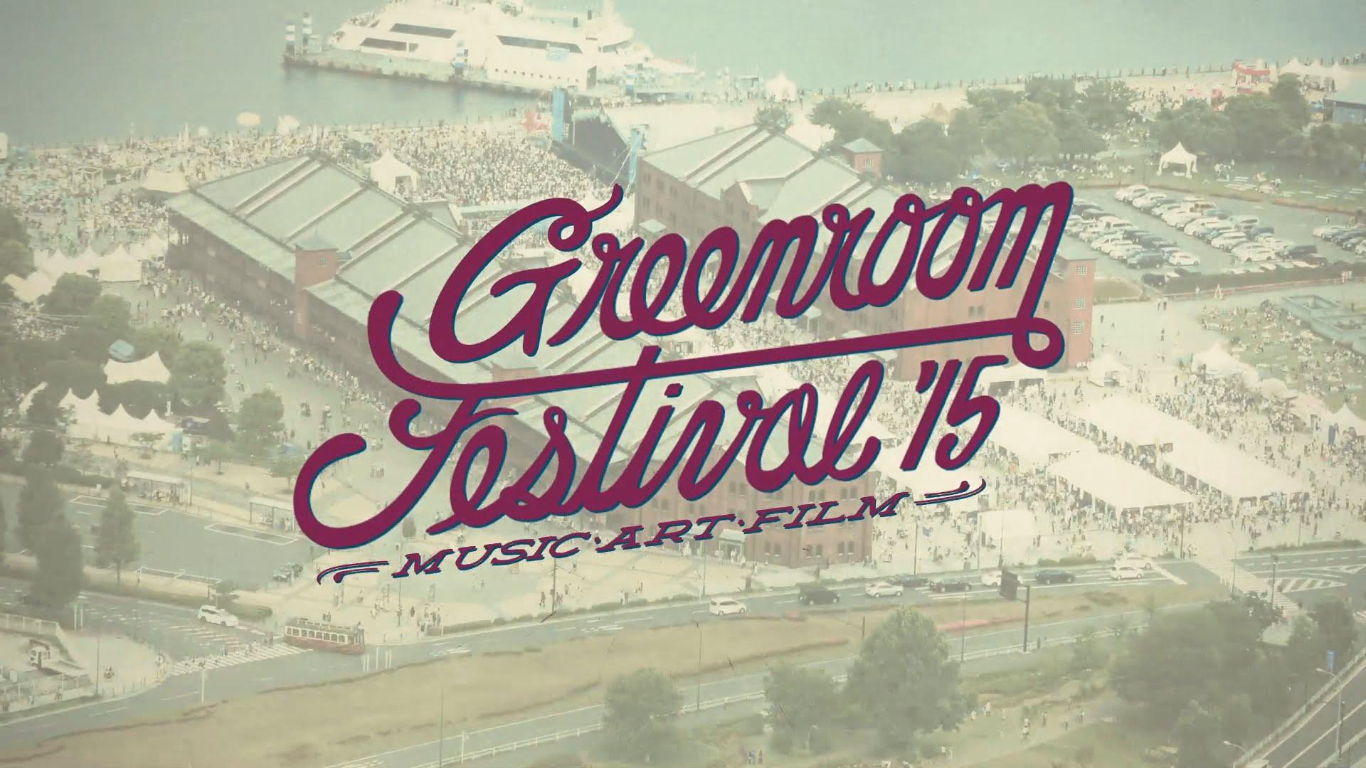 GREENROOM FESTIVAL'15